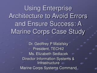Using Enterprise Architecture to Avoid Errors and Ensure Success: A Marine Corps Case Study