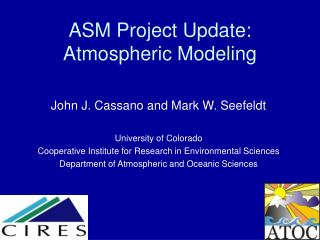 ASM Project Update: Atmospheric Modeling