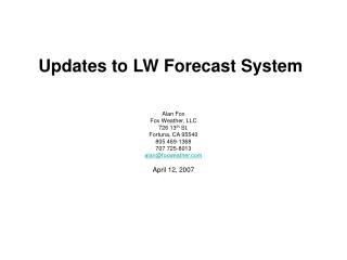 Updates to LW Forecast System