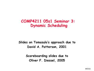 COMP4211 05s1 Seminar 3:   Dynamic Scheduling