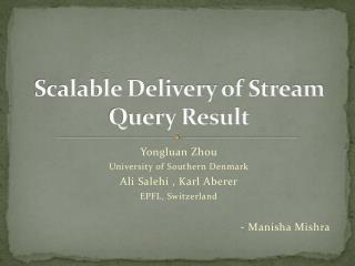 Scalable Delivery of Stream Query Result