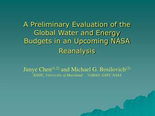 A Preliminary Evaluation of the Global Water and Energy Budgets in an Upcoming NASA Reanalysis