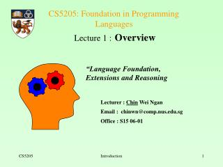 CS5205: Foundation in Programming Languages Lecture 1 : Overview