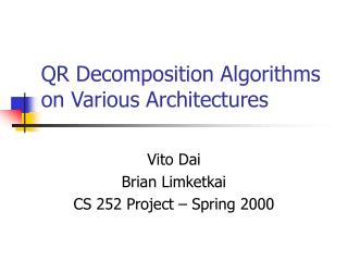QR Decomposition Algorithms on Various Architectures