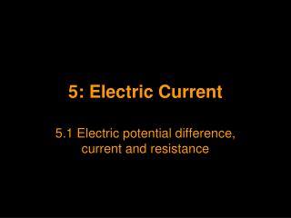 5: Electric Current