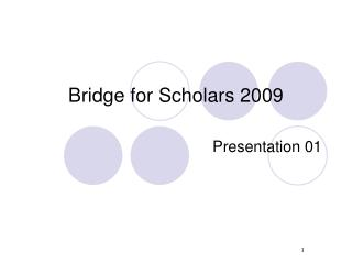 Bridge for Scholars 2009