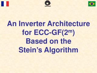 An Inverter Architecture for ECC-GF(2 m ) Based on the Stein's Algorithm