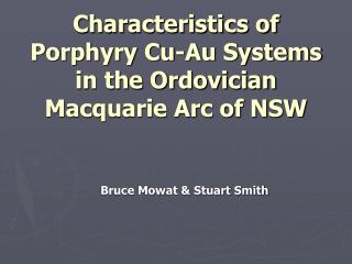 Characteristics of Porphyry Cu-Au Systems in the Ordovician Macquarie Arc of NSW