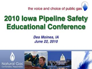 2010 Iowa Pipeline Safety Educational Conference Des Moines, IA June 22, 2010