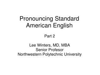 Pronouncing Standard American English