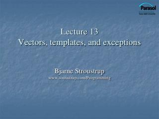 Lecture 13 Vectors, templates, and exceptions