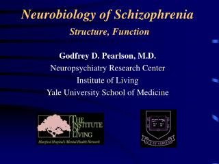 Neurobiology of Schizophrenia Structure, Function