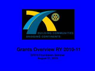 Grants Overview RY 2010-11