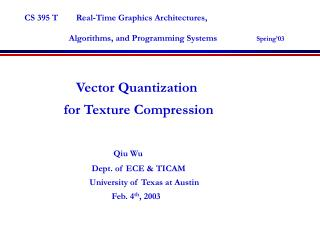 Vector Quantization                for Texture Compression Qiu Wu