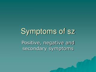 Symptoms of sz