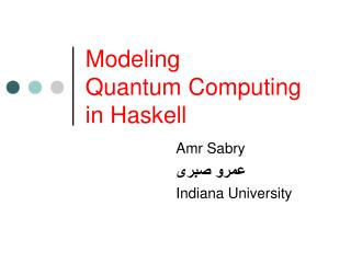 Modeling  Quantum Computing  in Haskell
