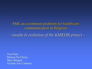 XML as a common platform for healthcare communication in Belgium