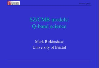 SZ/CMB models: Q-band science
