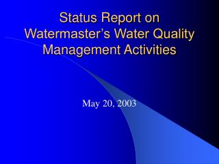 Status Report on Watermaster's Water Quality Management Activities