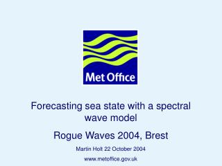 Forecasting sea state with a spectral wave model Rogue Waves 2004, Brest