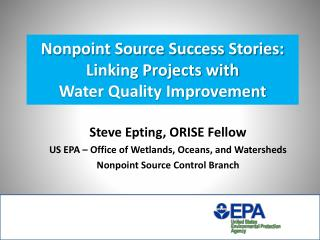 Nonpoint Source Success Stories: Linking Projects with  Water Quality Improvement