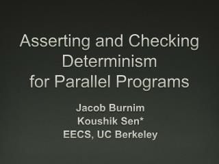 Asserting and Checking Determinism for Parallel Programs