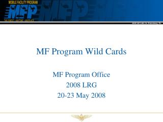 MF Program Wild Cards