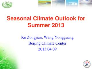Seasonal Climate Outlook for Summer 2013