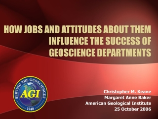 HOW JOBS AND ATTITUDES ABOUT THEM INFLUENCE THE SUCCESS OF GEOSCIENCE DEPARTMENTS