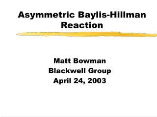 Asymmetric Baylis-Hillman Reaction