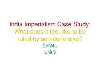 India Imperialism Case Study : What does it feel like to be ruled by someone else?