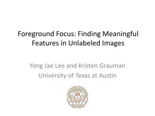 Foreground Focus: Finding Meaningful Features in Unlabeled Images