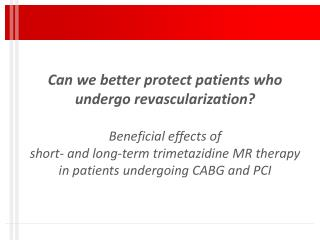 Revascularization may cause irreversible myocardial injuries