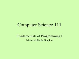 Computer Science 111