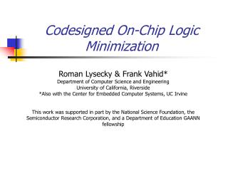 Codesigned On-Chip Logic Minimization