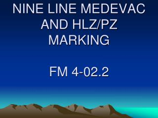 NINE LINE MEDEVAC AND HLZ/PZ MARKING FM 4-02.2