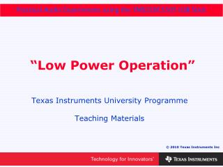 """Low Power Operation"""