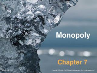 Monopoly Structure: Monopoly