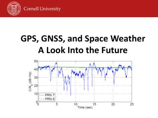 GPS, GNSS, and Space  Weather A Look Into the Future