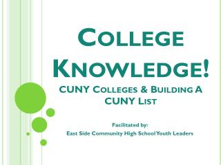 College Knowledge! CUNY Colleges & Building A CUNY List