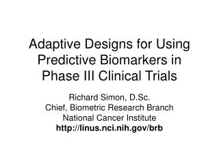 Adaptive Designs for Using Predictive Biomarkers in Phase III Clinical Trials