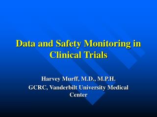Data and Safety Monitoring in Clinical Trials