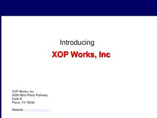 XOP Works, Inc