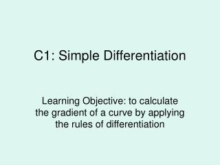 C1: Simple Differentiation