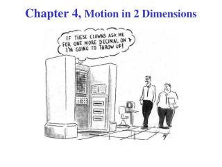 Chapter 4,  Motion in 2 Dimensions