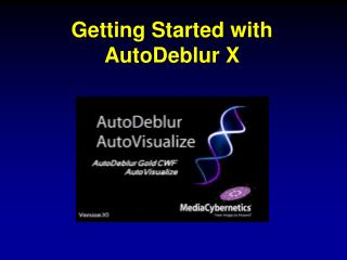 Getting Started with AutoDeblur X