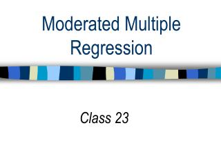 Moderated Multiple Regression