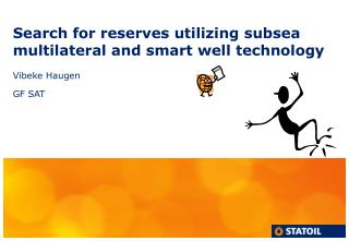 Search for reserves utilizing subsea multilateral and smart well technology