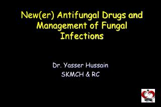 New(er) Antifungal Drugs and Management of Fungal Infections