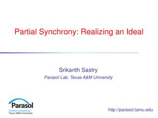 Partial Synchrony: Realizing an Ideal